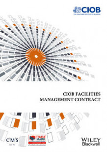 Facilities Management Contract av Chartered Institute of Building (Heftet)