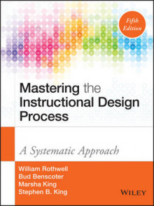Mastering the Instructional Design Process av William J. Rothwell, Bud Benscoter, Marsha King, Stephen B. King og H. C. Kazanas (Innbundet)
