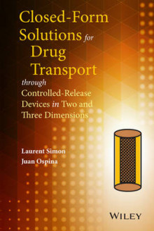 Closed-Form Solutions for Drug Transport Through Controlled-Release Devices in Two and Three Dimensions av Laurent Simon og Juan Ospina (Innbundet)