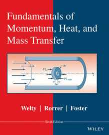 Fundamentals of Momentum, Heat, and Mass Transfer, Revised 6E av James Welty, Gregory L. Rorrer og David G. Foster (Innbundet)