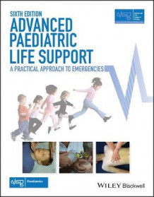 Advanced Paediatric Life Support av Advanced Life Support Group (Heftet)