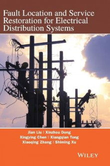 Fault Location and Service Restoration for Electrical Distribution Systems av Jian-Guo Liu, Xinzhou Dong, Xingying Chen, Xiangqian Tong, Xiaoqing Zhang og Shiming Xu (Innbundet)