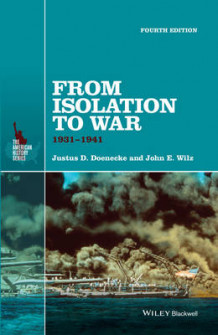 From Isolation to War av Justus D. Doenecke og John E. Wilz (Heftet)