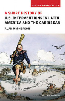 A Short History of U.S. Interventions in Latin America and the Caribbean av Alan McPherson (Innbundet)