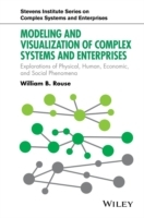 Modeling and Visualization of Complex Systems and Enterprises av William B. Rouse (Innbundet)