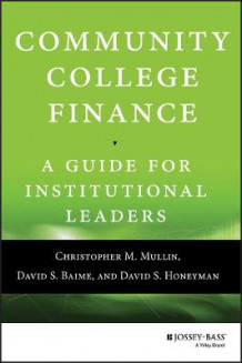 Community College Finance av Christopher M. Mullin, David S. Baime og David S. Honeyman (Innbundet)