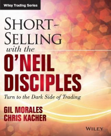 Short Selling with the O'Neil Disciples av Gil Morales og Chris Kacher (Heftet)