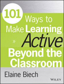 101 Ways to Make Learning Active Beyond the Classroom av Elaine Biech (Heftet)