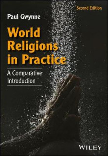 World Religions in Practice av Paul Gwynne (Heftet)