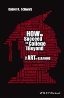 How to Succeed in College and Beyond av Daniel R. Schwarz (Innbundet)