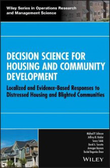 Decision Science for Housing and Community Development av Michael P. Johnson, Jeffrey M. Keisler, Senay Solak, David A. Turcotte, Armagan Bayram og Rachel Bogardus Drew (Innbundet)