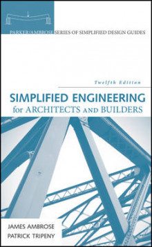 Simplified Engineering for Architects and Builders av James Ambrose og Patrick Tripeny (Innbundet)