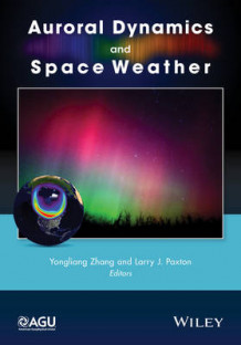 Auroral Dynamics and Space Weather av Zhang Yongliang og Larry J. Paxton (Innbundet)