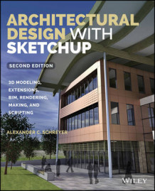 Architectural Design with Sketchup av Alexander C. Schreyer (Heftet)
