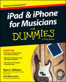 iPad and iPhone for Musicians For Dummies av Ryan C. Williams og Mike Levine (Heftet)