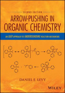 Arrow-Pushing in Organic Chemistry av Daniel E. Levy (Heftet)