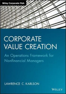 Corporate Value Creation av Lawrence C. Karlson (Innbundet)