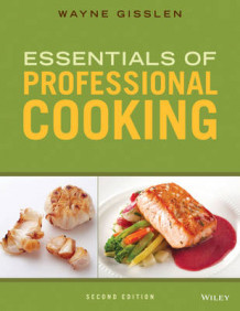 Essentials of Professional Cooking av Wayne Gisslen (Innbundet)