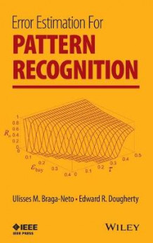 Error Estimation for Pattern Recognition av Ulisses M. Braga-Neto og Edward R. Dougherty (Innbundet)