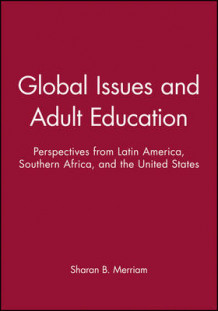 Global Issues and Adult Education av Sharan B. Merriam (Heftet)