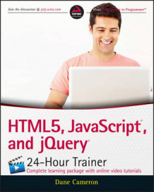 Html5, Javascript, and Jquery 24-Hour Trainer av Dane Cameron (Heftet)