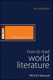 How to Read World Literature av David Damrosch (Innbundet)