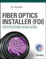 Fiber Optics Installer (FOI) Certification Exam Guide av Bill Woodward (Heftet)