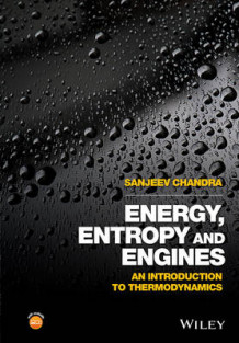 Energy, Entropy and Engines av Sanjeev Chandra (Innbundet)