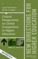 Critical Perspectives on Global Competition in Higher Education: New Directions for Higher Education Number 168 (Heftet)