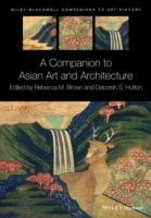 A Companion to Asian Art and Architecture (Heftet)