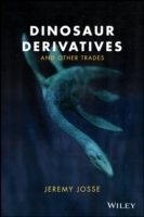 Dinosaur Derivatives and Other Trades av Jeremy M. Josse (Heftet)