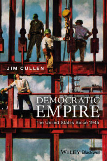 Democratic Empire av Jim Cullen (Heftet)