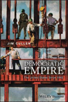Democratic Empire av Jim Cullen (Innbundet)