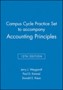 Campus Cycle Practice Set to Accompany Accounting Principles av Jerry J Weygandt, Paul D Kimmel og Donald E Kieso (Heftet)