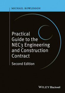 Practical Guide to the NEC3 Engineering and Construction Contract av Michael Rowlinson (Innbundet)