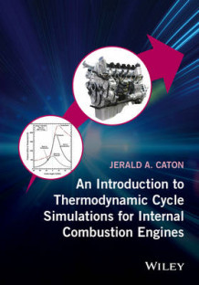 An Introduction to Thermodynamic Cycle Simulations for Internal Combustion Engines av Jerald A. Caton (Innbundet)