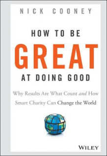 How to be Great at Doing Good av Nick Cooney (Innbundet)