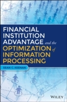 Financial Institution Advantage & the Optimization of Information Processing av Sean C. Keenan (Innbundet)