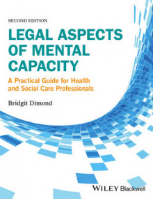 Legal Aspects of Mental Capacity av Bridgit C. Dimond (Heftet)