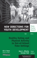 Healthy Eating and Physical Activity in Out-of-School Time Settings: New Directions for Youth Development Number 143 (Heftet)