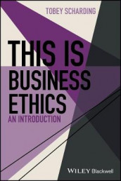 This is Business Ethics av Tobey Scharding (Innbundet)
