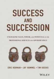 Success and Succession av Eric Hehman, Jay Hummel og Tim Kochis (Innbundet)