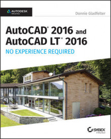 AutoCAD 2016 and AutoCAD LT 2016 No Experience Required av Donnie Gladfelter (Heftet)