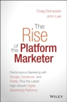 The Rise of the Platform Marketer av Craig Dempster, John Lee og David S. Williams (Innbundet)