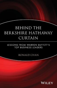 Behind the Berkshire Hathaway Curtain: Lessons from Warren Buffett's Top Business Leaders av Ronald Chan (Heftet)