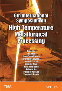 6th International Symposium on High Temperature Metallurgical Processing av Wiley (Innbundet)