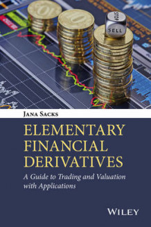 Elementary Financial Derivatives av Jana Sacks (Innbundet)