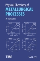 Physical Chemistry of Metallurgical Processes av M. Shamsuddin og TMS (Innbundet)