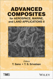 Advanced Composites for Aerospace, Marine, and Land Applications II (Innbundet)