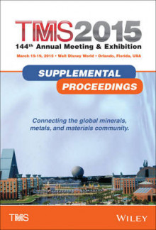 TMS 2015 Supplemental Proceedings av Metals & Materials Society (TMS) The Minerals (Innbundet)